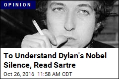 To Understand Dylan's Nobel Silence, Read Sartre