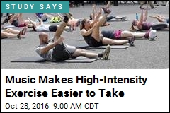 Music Makes High-Intensity Exercise Easier to Take