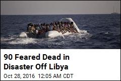 90 Feared Dead in Disaster Off Libya