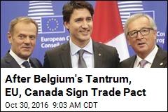 After Belgium's Tantrum, EU, Canada Sign Trade Pact