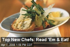 Top New Chefs: Read 'Em & Eat!