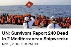 UN: Survivors Report 240 Dead in 2 Mediterranean Shipwrecks