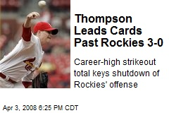 Thompson Leads Cards Past Rockies 3-0