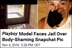 Playboy Model Charged Over Body-Shaming Snapchat Pic