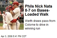 Phils Nick Nats 8-7 on Bases- Loaded Walk