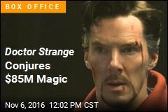 Doctor Strange Conjures $85M Magic