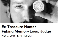 Ex-Treasure Hunter Faking Memory Loss: Judge