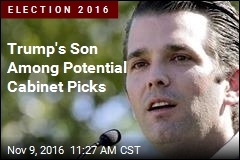 Trump's Son Among Potential Cabinet Picks