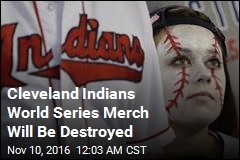 Cleveland Indians World Series Merch Will Be Destroyed