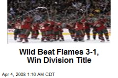 Wild Beat Flames 3-1, Win Division Title