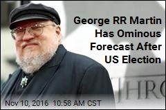 George RR Martin Has Dire Forecast After Election