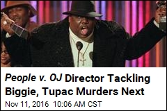 People v. OJ Director Tackling Biggie, Tupac Murders Next