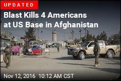 Blast Kills 4 at US Base in Afghanistan