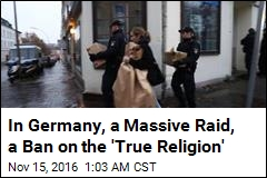 Germany Raids 190 Sites, Bans Islamic Group