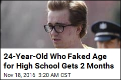 24-Year-Old Who Faked Age for High School Gets 2 Months