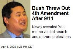 Bush Threw Out 4th Amendment After 9/11