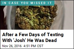After a Few Days of Texting With 'Josh' He Was Dead