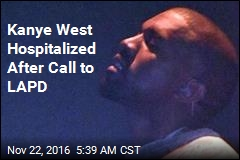 Kanye West Hospitalized After Call to LAPD