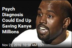 Psych Diagnosis Could End Up Saving Kanye Millions