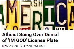 Atheist Suing Over Denial of 'IM GOD' License Plate
