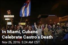 In Miami, Cubans Celebrate Castro's Death