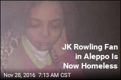 JK Rowling Fan in Aleppo Is Now Homeless