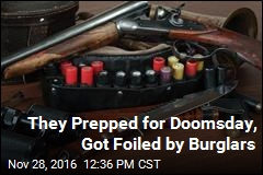 They Prepped for Doomsday, Got Foiled by Burglars