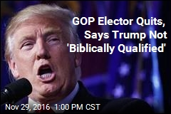 GOP Elector Quits, Says Trump Not 'Biblically Qualified'