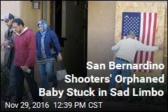 San Bernardino Shooters' Orphaned Baby Stuck in Sad Limbo
