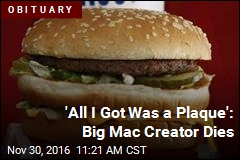 'All I Got Was a Plaque': Big Mac Creator Dies