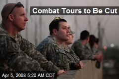 Combat Tours to Be Cut