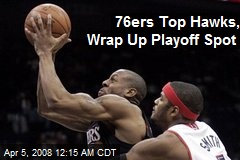 76ers Top Hawks, Wrap Up Playoff Spot