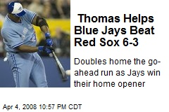 Thomas Helps Blue Jays Beat Red Sox 6-3