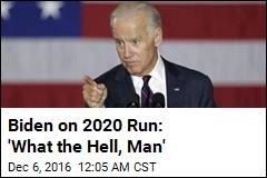 Biden Isn't Ruling Out Running in 2020