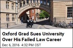 Oxford Grad Sues University Over 'Boring' Teaching