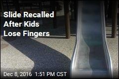 Slide Recalled After Kids Lose Fingers