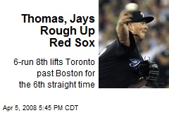 Thomas, Jays Rough Up Red Sox