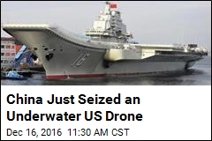 China Just Seized an Underwater US Drone
