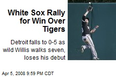 White Sox Rally for Win Over Tigers