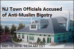 NJ Town Officials Accused of Anti-Muslim Bigotry