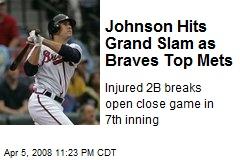 Johnson Hits Grand Slam as Braves Top Mets