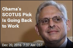Obama's SCOTUS Pick Is Going Back to Work