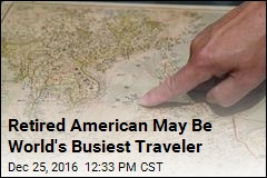 Retired American May Be World's Busiest Traveler