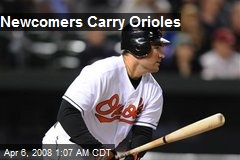 Newcomers Carry Orioles