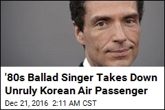 Singer Richard Marx Takes Down Unruly Passenger