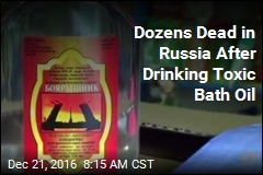 Dozens Dead in Russia After Drinking Toxic Bath Oil