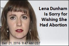 Lena Dunham Is Sorry for Wishing She Had Abortion