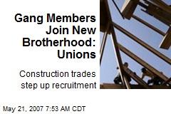 Gang Members Join New Brotherhood: Unions