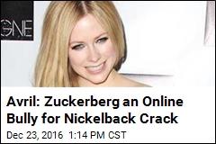 Avril: Zuckerberg an Online Bully for Nickelback Crack