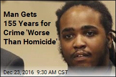 Man Gets 155 Years for Crime 'Worse Than Homicide'